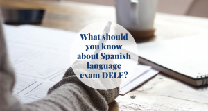 What should you know about Spanish language exam DELE? Barcelona-Home