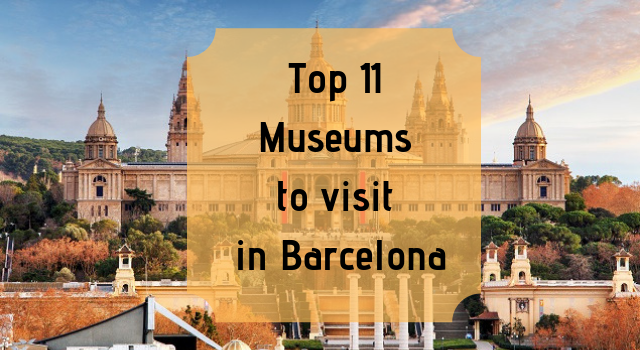 Top 11 Museums to visit in Barcelona