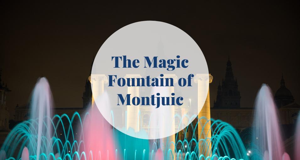 The Magic Fountain of Montjuic