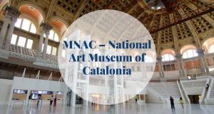 MNAC – National Art Museum of Catalonia - Barcelona Home