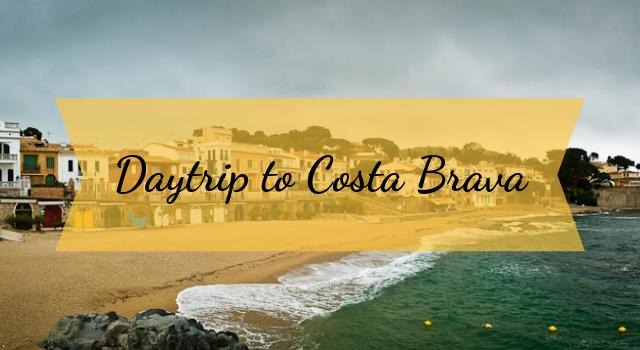 Daytrip to Costa Brava