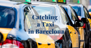 Catching a Taxi in Barcelona - Barcelona Home
