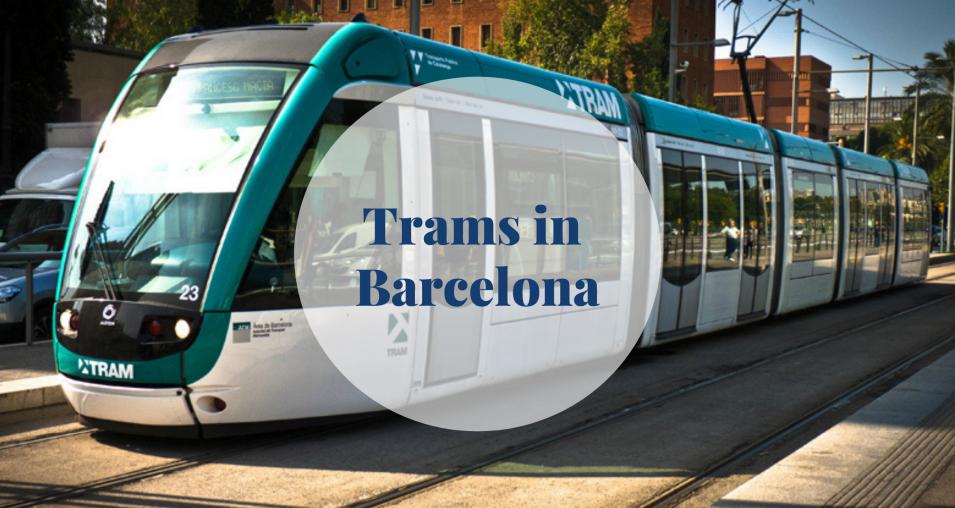 Trams in Barcelona - Barcelona Home
