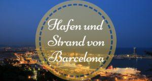 Der Hafen und der Strand von Barcelona