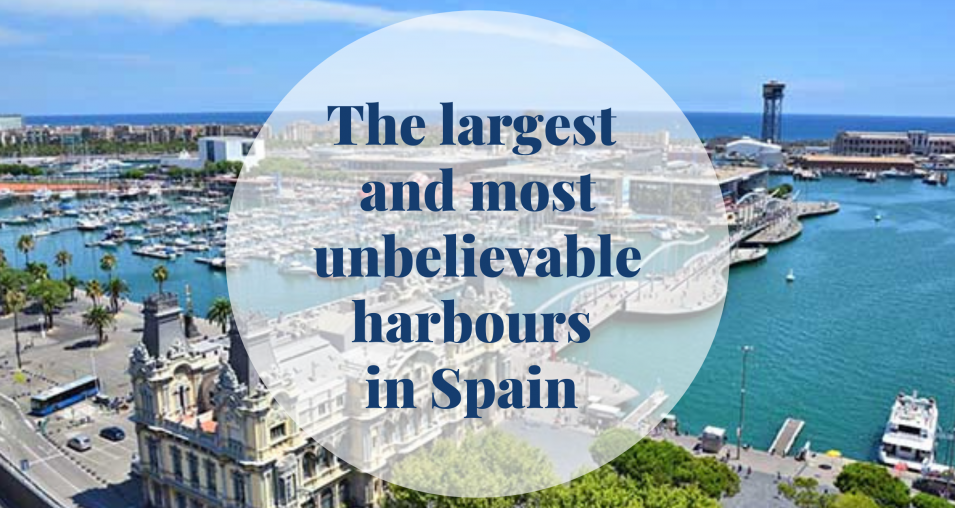 The largest and most unbelievable harbours in Spain - Barcelona Home