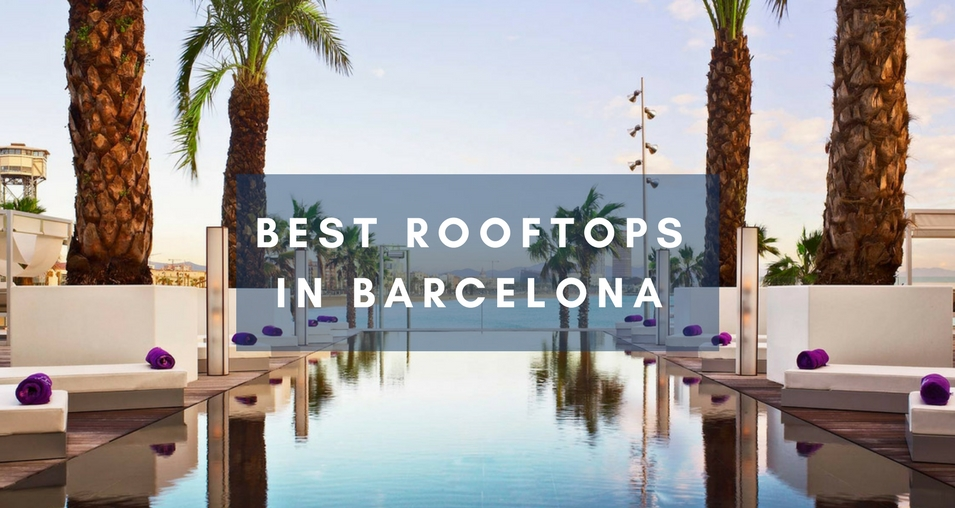 BEST rooftops in barcelona