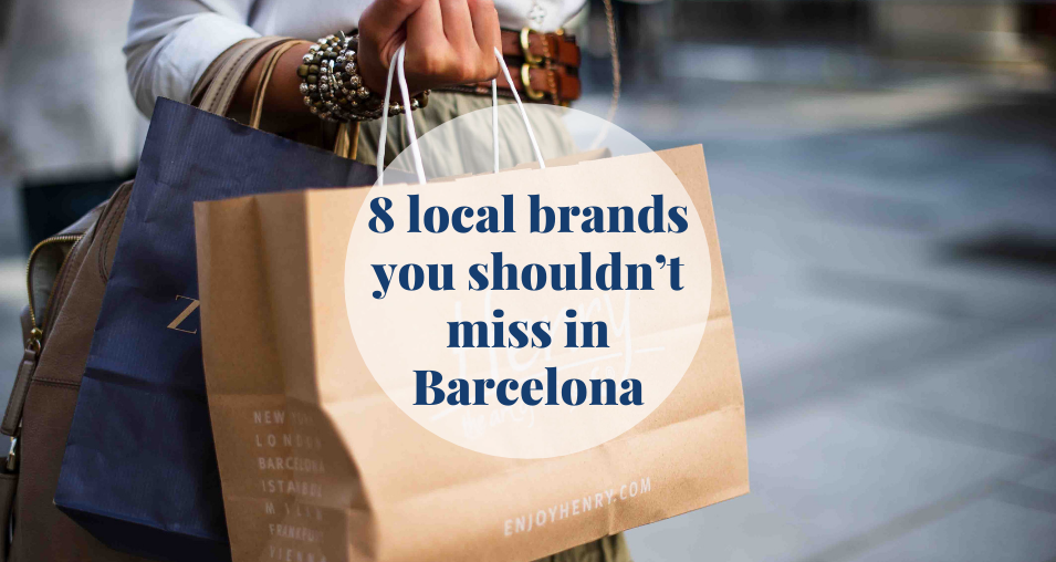 8 local brands you shouldn't miss in Barcelona Barcelona-Home
