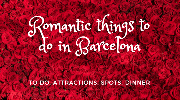 Top romantic things to do in Barcelona