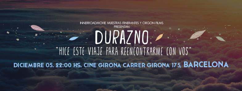 DURAZNO | Premiere BARCELONA - primer film boliviano-argentino ecológico colaborativo. Un viaje hacia el interior de ti mismo.