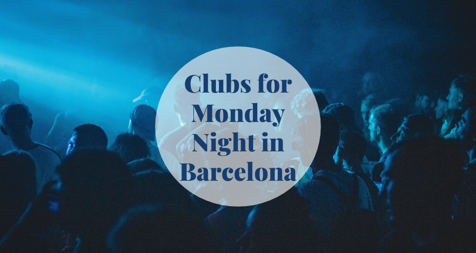 Clubs for Monday Night in Barcelona Barcelona Home
