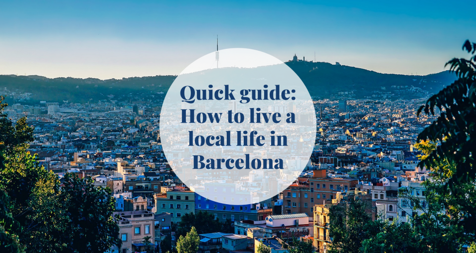 How to live the local life of Barcelona Barcelona-Home
