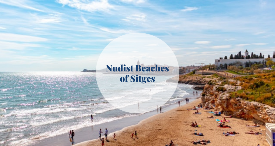 Nudist Beaches of Sitges - Barcelona Home