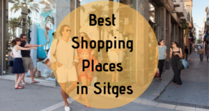 Best Shopping Places in Sitges