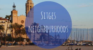 Neighbourhoods in Sitges