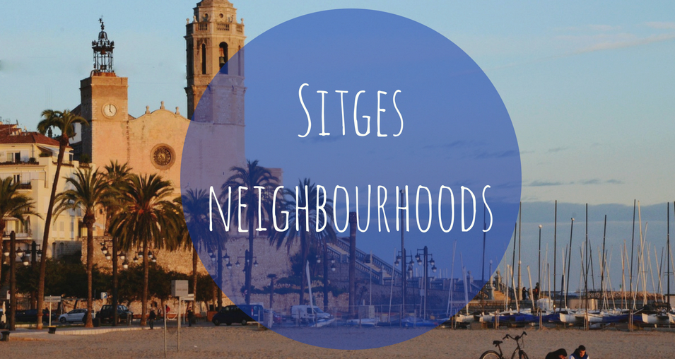 Neighbourhoods in Sitges