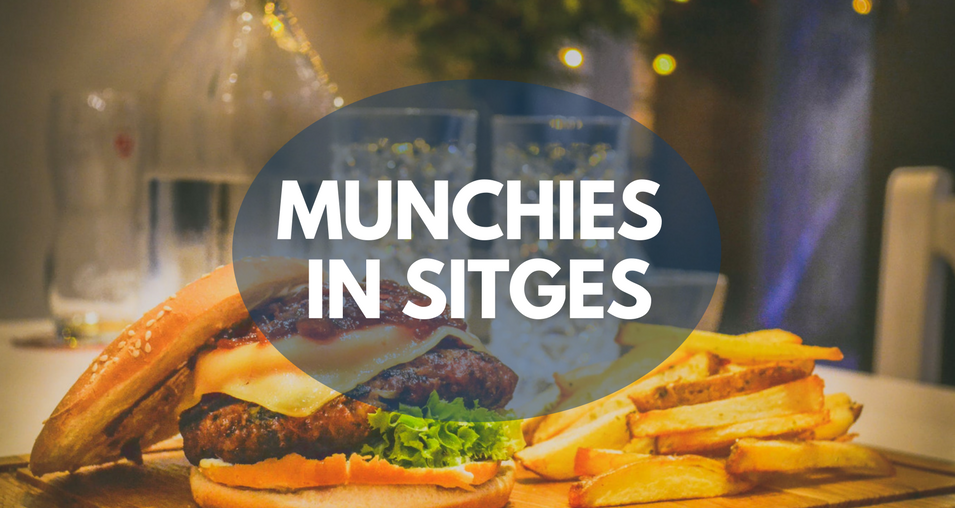 MUNCHIES IN SITGES
