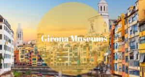 Girona Museums