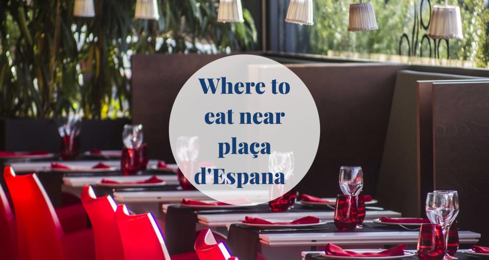Where to Eat near Plaça d'Espanya - Barcelona Home