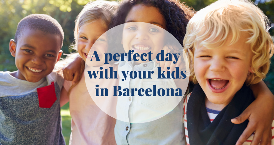 A perfect day with your kids in Barcelona - Barcelona Home