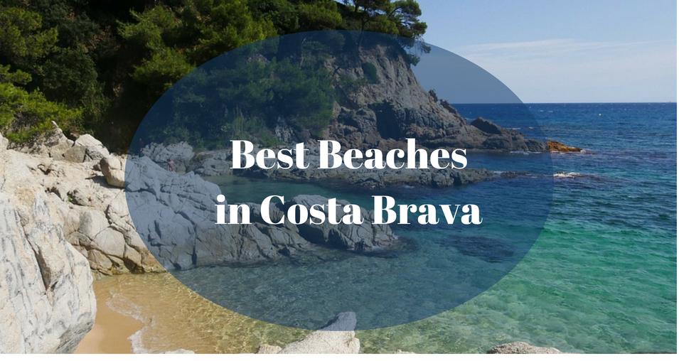 Best Beaches in Costa Brava