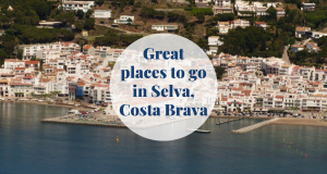 Great places to go in Selva - Costa Brava Barcelona-Home