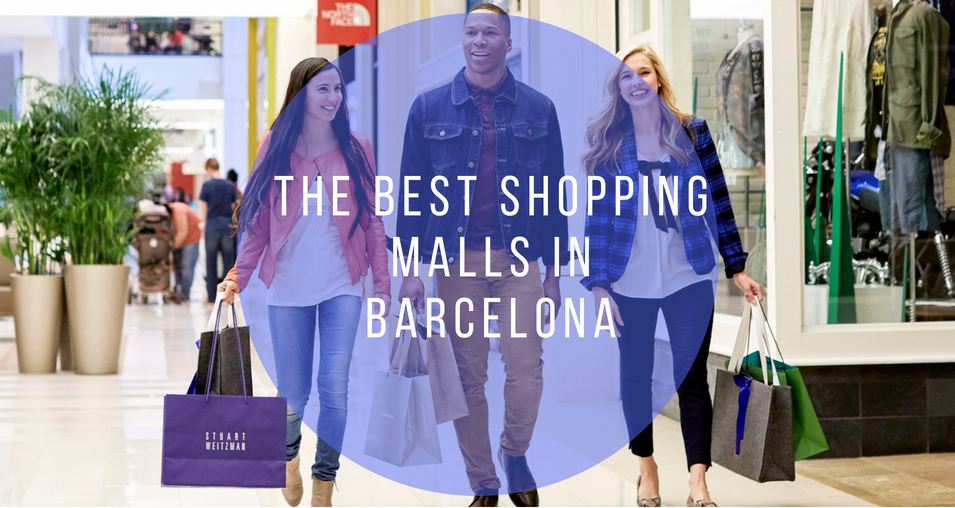 The Best Shopping Malls in Barcelona