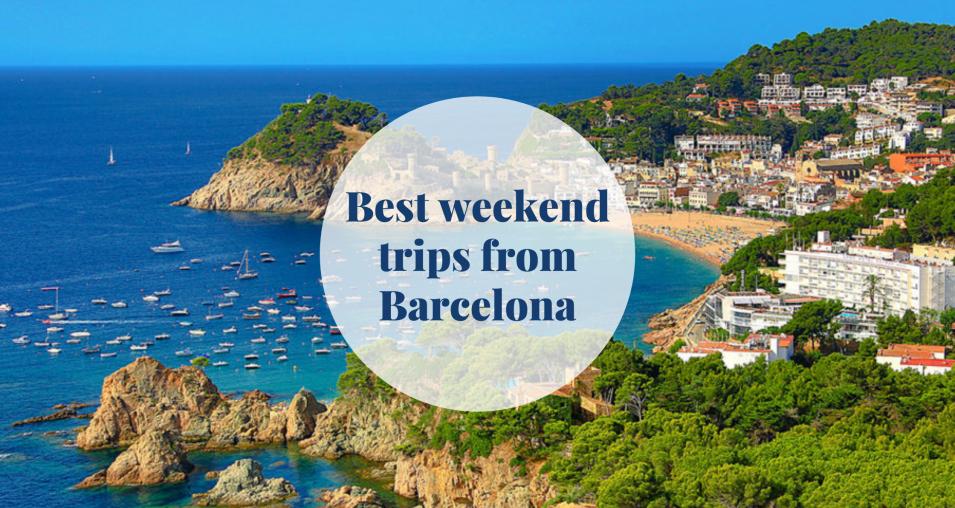 Best weekend trips from Barcelona Barcelona-Home