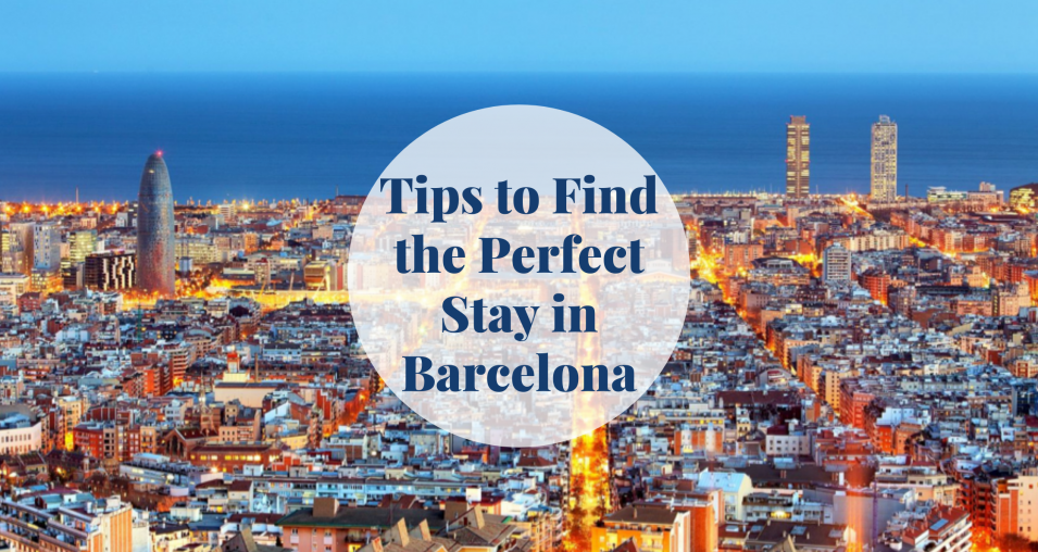 Tips to Find the Perfect Stay in Barcelona Barcelona-Home