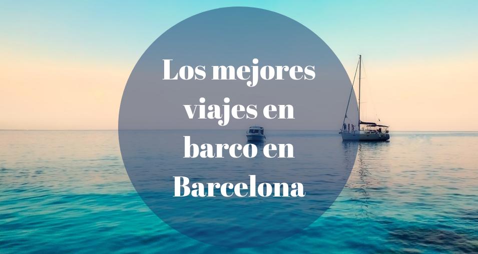 Los mejores viajes en barco en Barcelona