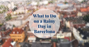 What to Do on a Rainy Day in Barcelona Barcelona-Home