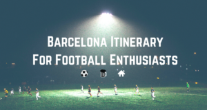 Barcelona Itinerary For Football Fans