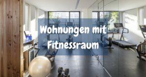 Wohnungen mit Fitnessraum