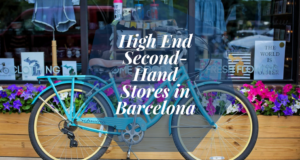 High End Second-Hand Stores in Barcelona