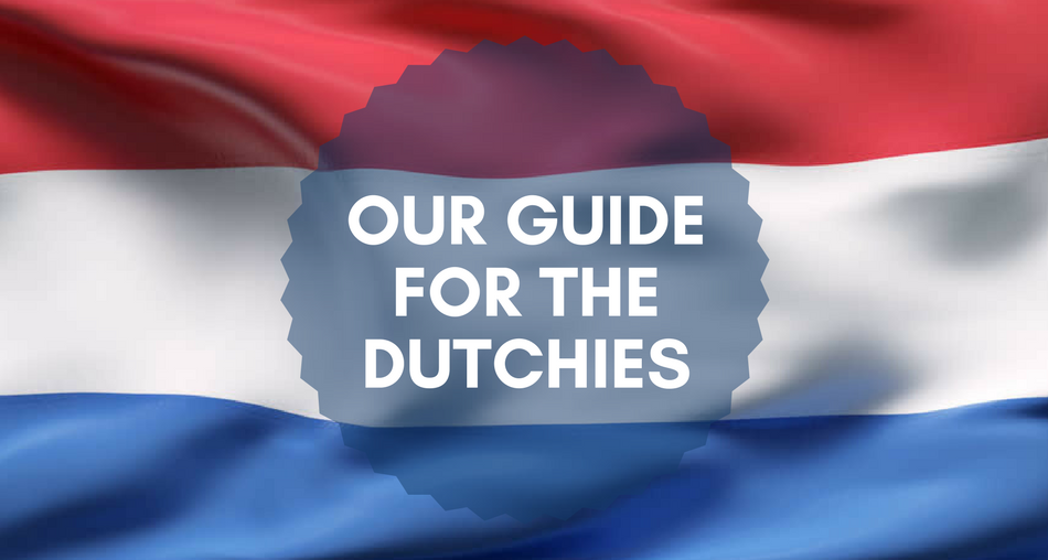 OUR GUIDE FOR ALL DUTCHIES