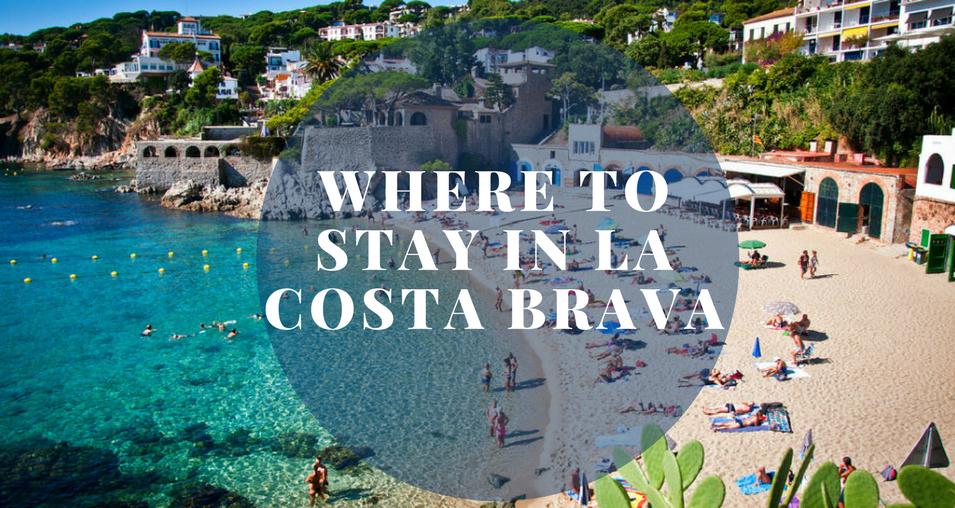 Where-to-stay-in-LA-costa-brava