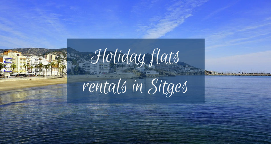 Holiday flats rentals in Sitges