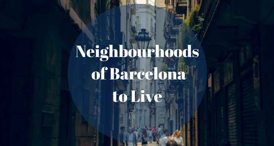 Neighbourhoods of barcelona to live