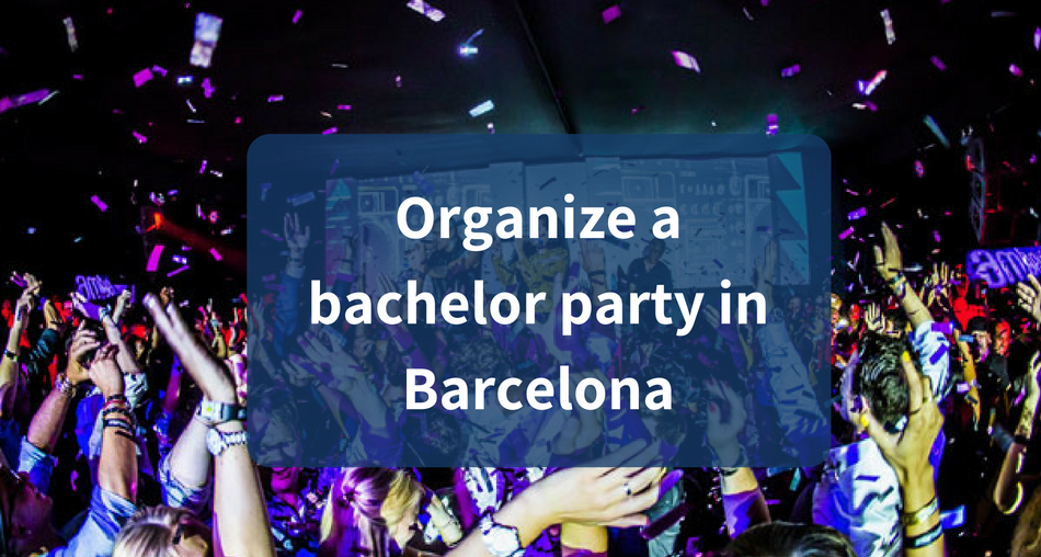 Organize a bachelor party in Barcelona