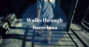 Walks through Barcelona