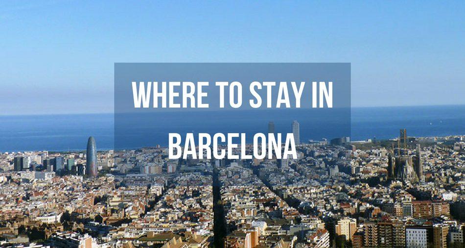 Dove soggiornare a Barcellona? | Barcelona-Home Blog