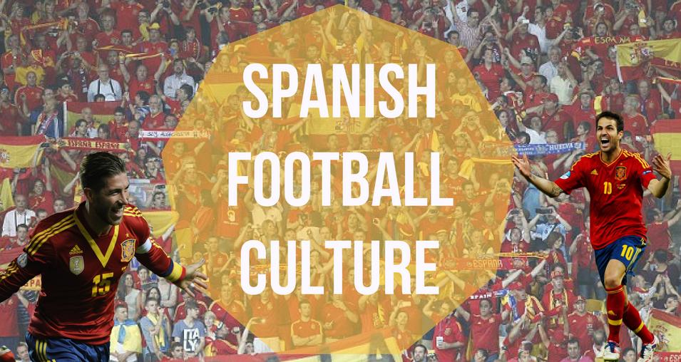 spanish football culture