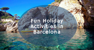 Fun Holiday Activities in Barcelona