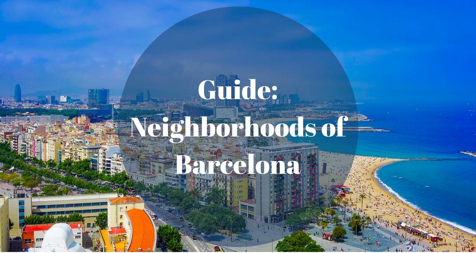 Guide: Neighborhoods of Barcelona