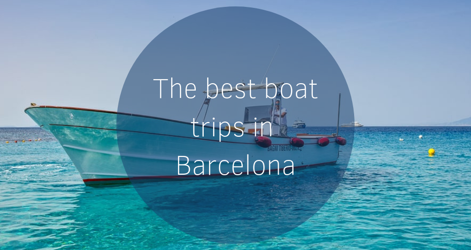 The best trips in barcelonaby boat.