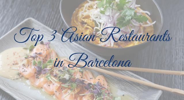 Top 3 Asian Restaurants in Barcelona