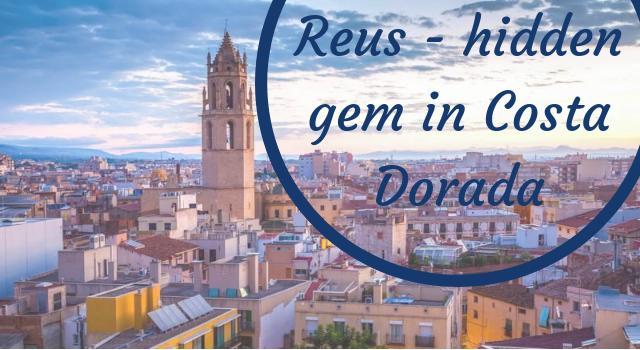 Reus - hidden gem in Costa Dorada1