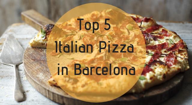 Top 5 Italian Pizza in Barcelona