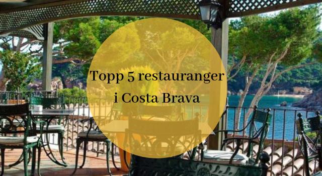 Topp 5 restauranger i Costa Brava