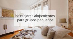 mejores alojamientos grupos pequeños