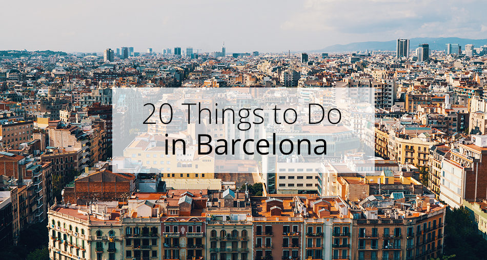 20 Things to Do in Barcelona